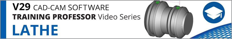 BobCAD-CAM v29 LATHE Training Professor Video Series