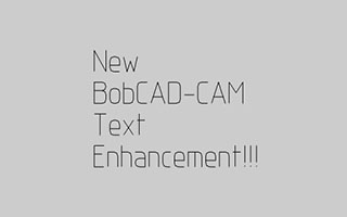 BobCAD-CAM V30 Text Alignment
