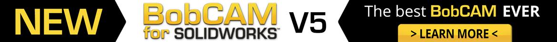 The New BobCAM for SolidWORKS V5