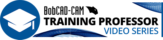 BobCAD-CAM Training Professor Video Series