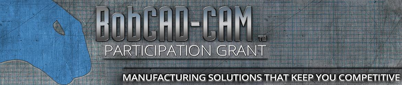 BobCAD-CAM Participation Grant