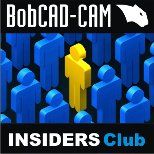 The BobCAD-CAM Insiders Club