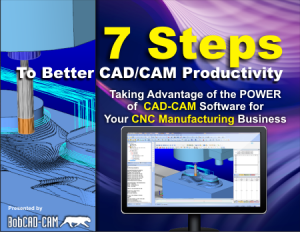 7-steps-to-better-cad-cam-productivity
