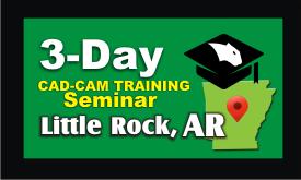3 Day CAD CAM Training Seminar Little Rock AR