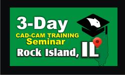 3 Day CAD CAM Training Seminar Rock Island IL