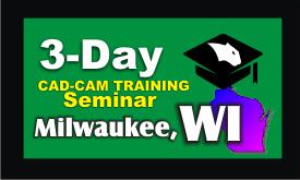 3 Day CAD CAM Training Seminar Milwaukee WI