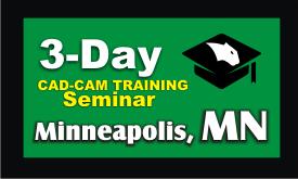 3 Day CAD-CAM Training Seminar Minneapolis Minnesota