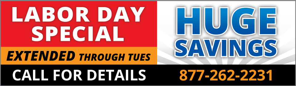 Huge Labor Day Savings! Learn more...