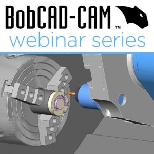 CAD-CAM Software Webinar for CNC Programming from BobCAD-CAM