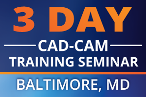 Baltimore 3 Day Training Seminar CAD-CAM Software
