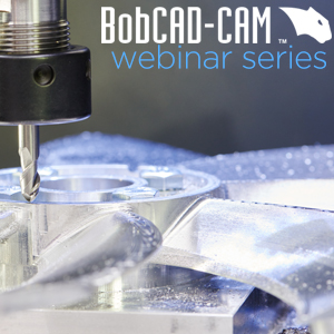 Improving 3D Machining CAD-CAM for CNC Mill Software Webinar