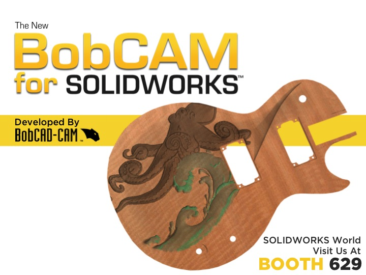 New BobCAM for SOLIDWORKS™ CNC Software Coming to SOLIDWORKS World 2016