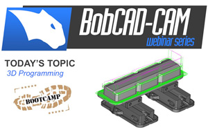 3D Programming Boot Camp CAD-CAM Webinar
