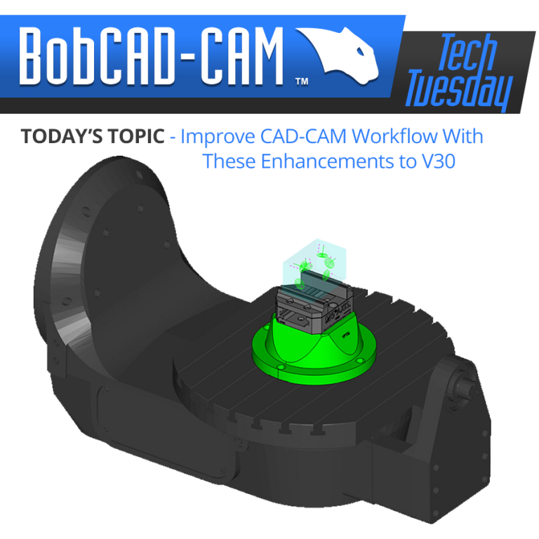 top 10 cad-cam enhancements in v30